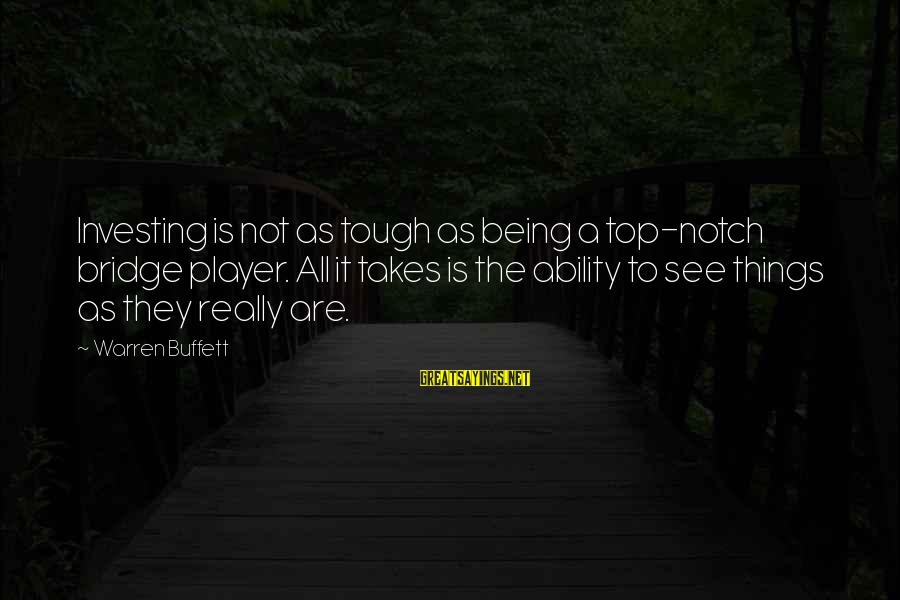 Warren Sayings By Warren Buffett: Investing is not as tough as being a top-notch bridge player. All it takes is
