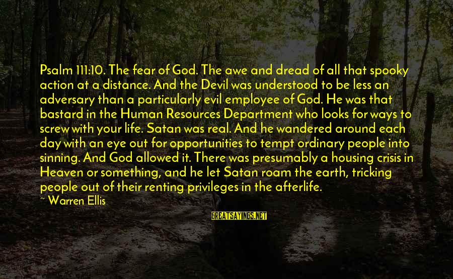 Warren Sayings By Warren Ellis: Psalm 111:10. The fear of God. The awe and dread of all that spooky action