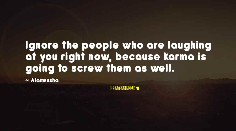 Warsan Shire Picture Sayings By Alamvusha: Ignore the people who are laughing at you right now, because karma is going to