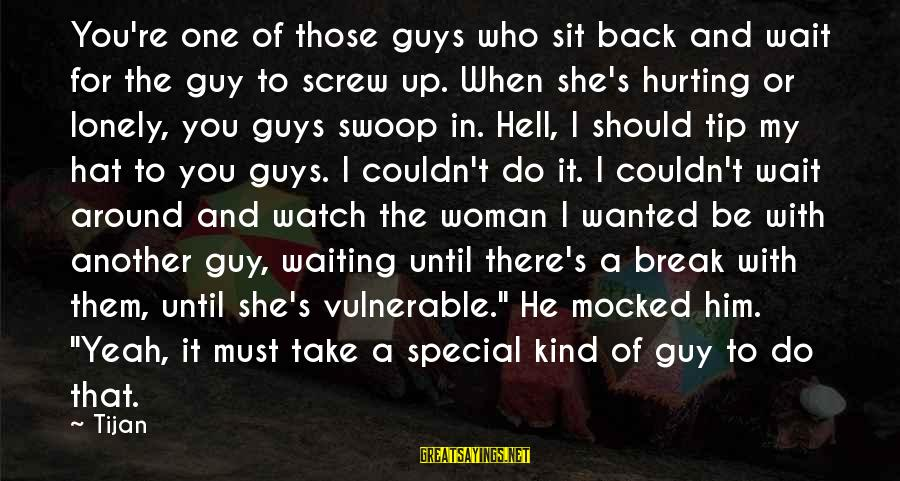 Warsan Shire Picture Sayings By Tijan: You're one of those guys who sit back and wait for the guy to screw