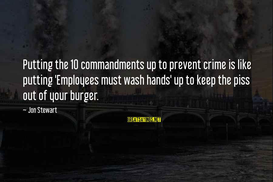 Wash My Hands Of You Sayings By Jon Stewart: Putting the 10 commandments up to prevent crime is like putting 'Employees must wash hands'