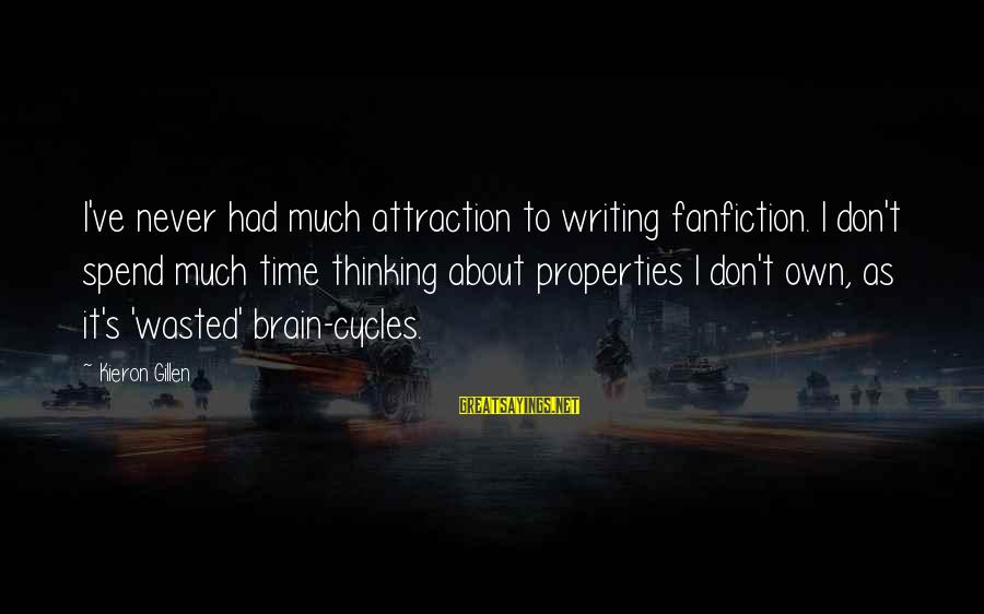 Wasted Time Sayings By Kieron Gillen: I've never had much attraction to writing fanfiction. I don't spend much time thinking about