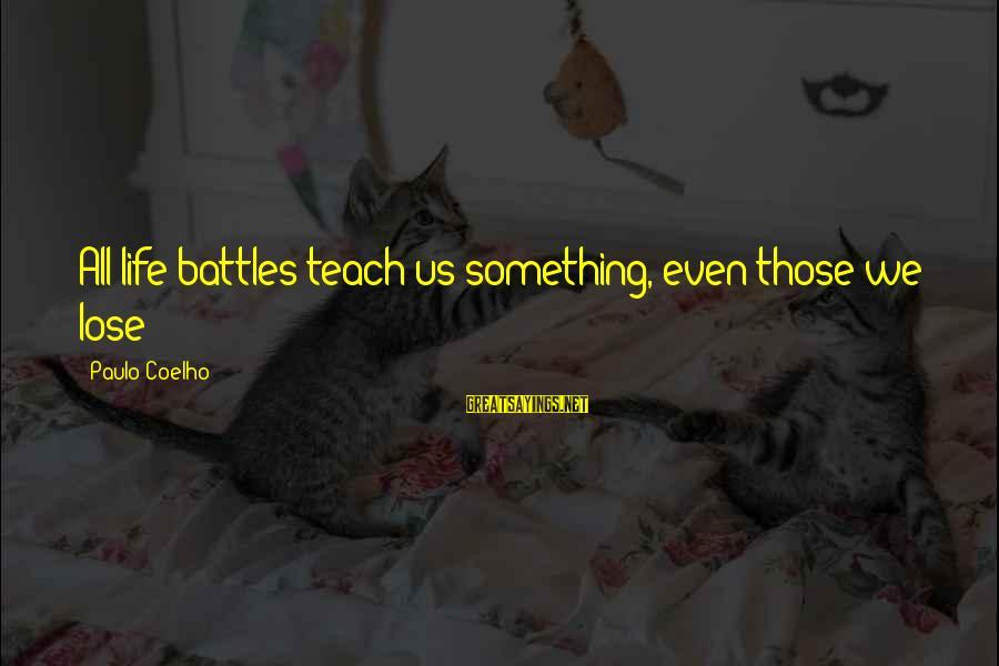 Watch Dogs Defalt Sayings By Paulo Coelho: All life battles teach us something, even those we lose