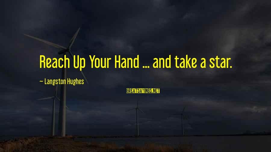 Watch Dogs Enforcer Sayings By Langston Hughes: Reach Up Your Hand ... and take a star.