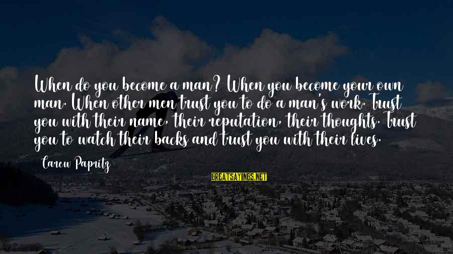 Watch Quotes And Sayings By Carew Papritz: When do you become a man? When you become your own man. When other men
