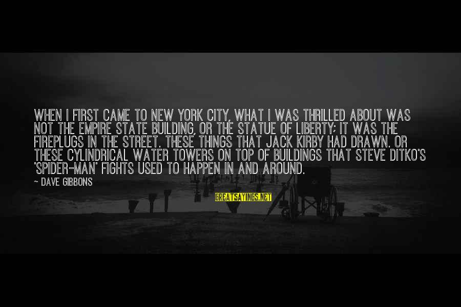Water Towers Sayings By Dave Gibbons: When I first came to New York City, what I was thrilled about was not