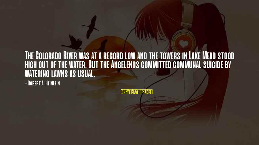 Water Towers Sayings By Robert A. Heinlein: The Colorado River was at a record low and the towers in Lake Mead stood
