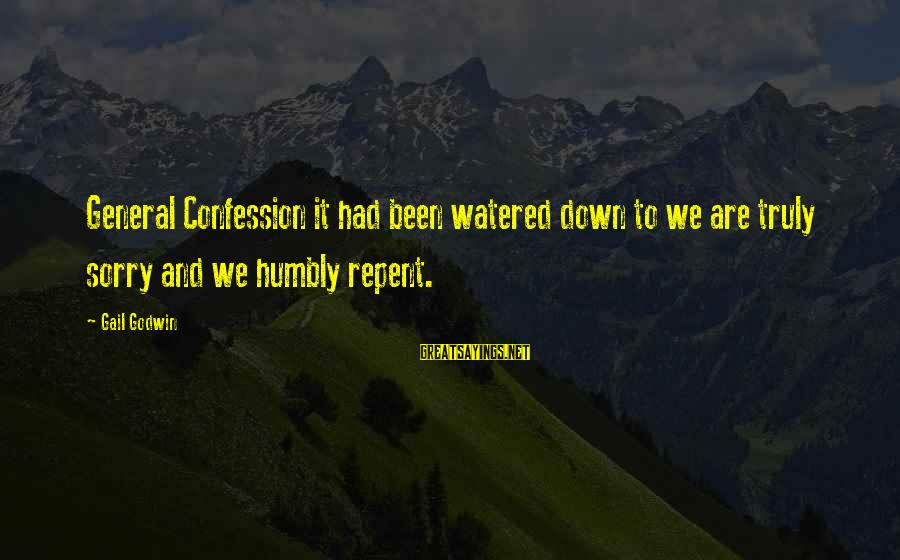 Watered Down Sayings By Gail Godwin: General Confession it had been watered down to we are truly sorry and we humbly