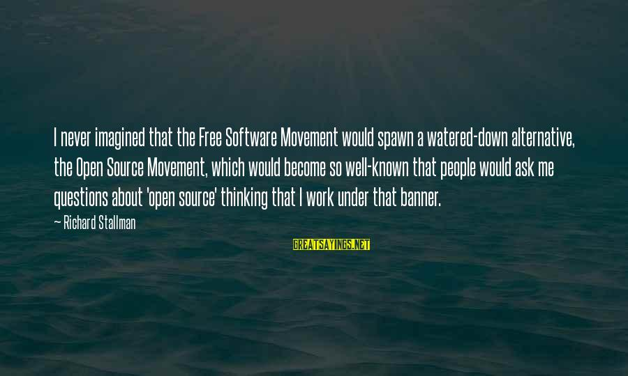 Watered Down Sayings By Richard Stallman: I never imagined that the Free Software Movement would spawn a watered-down alternative, the Open