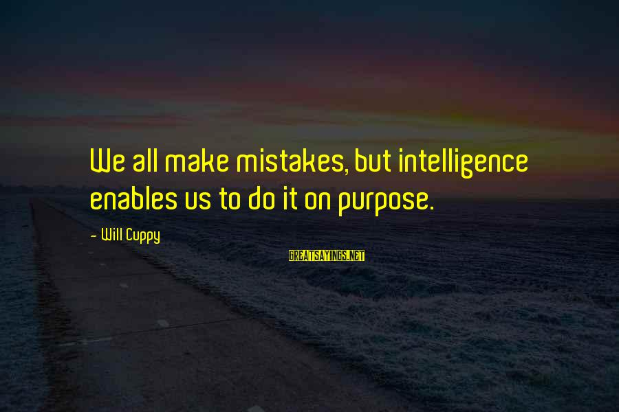 We All Make Mistakes Sayings By Will Cuppy: We all make mistakes, but intelligence enables us to do it on purpose.