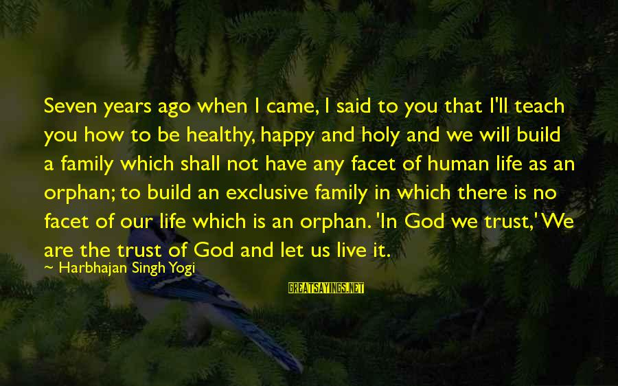 We Are Happy Family Sayings By Harbhajan Singh Yogi: Seven years ago when I came, I said to you that I'll teach you how