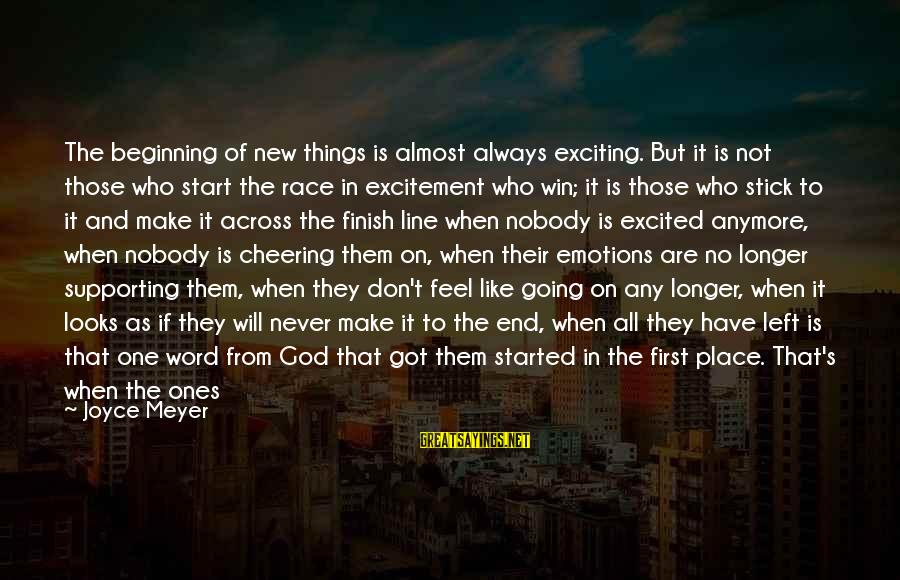 We Don't Talk Anymore Sayings By Joyce Meyer: The beginning of new things is almost always exciting. But it is not those who
