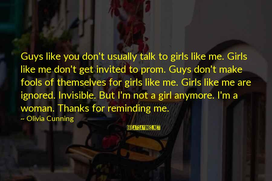 We Don't Talk Anymore Sayings By Olivia Cunning: Guys like you don't usually talk to girls like me. Girls like me don't get