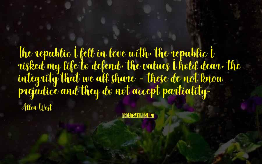 We Fell In Love Sayings By Allen West: The republic I fell in love with, the republic I risked my life to defend,