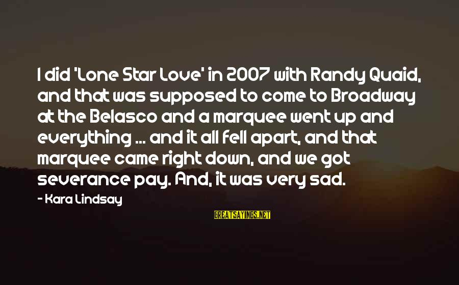 We Fell In Love Sayings By Kara Lindsay: I did 'Lone Star Love' in 2007 with Randy Quaid, and that was supposed to