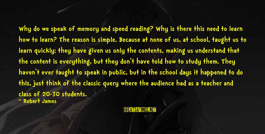 We Just Happened Sayings By Robert James: Why do we speak of memory and speed reading? Why is there this need to