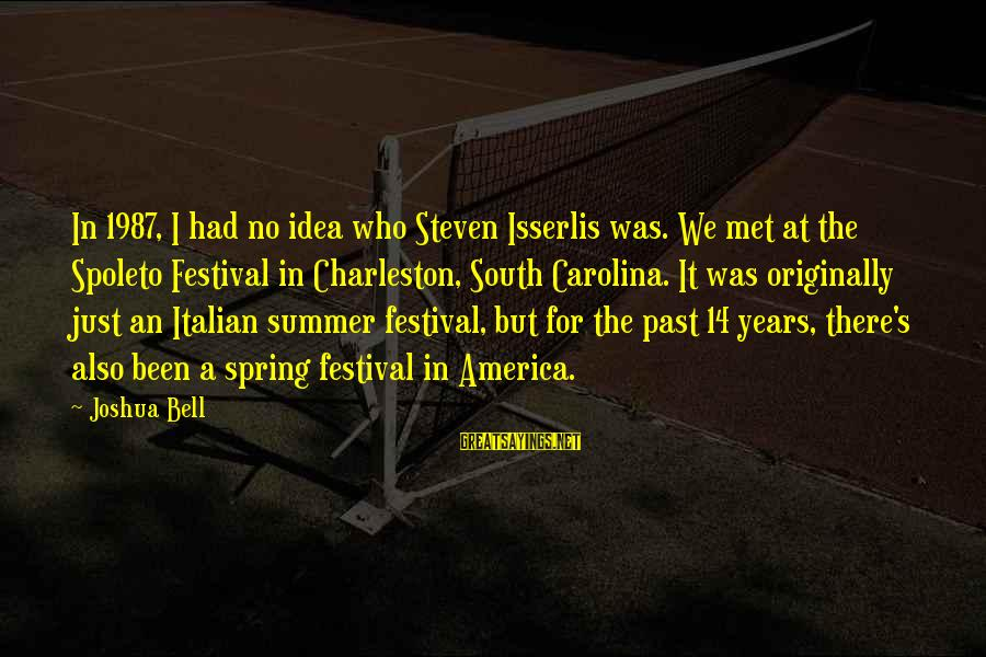 We Just Met But Sayings By Joshua Bell: In 1987, I had no idea who Steven Isserlis was. We met at the Spoleto