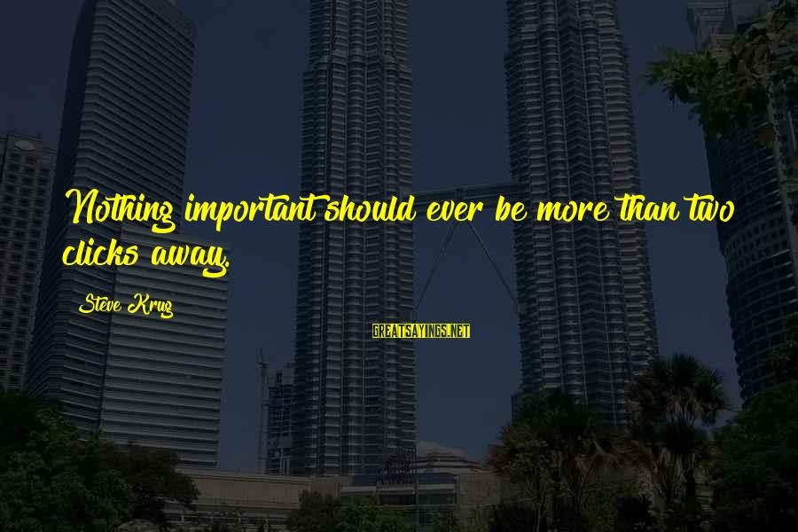 Webdesign Sayings By Steve Krug: Nothing important should ever be more than two clicks away.