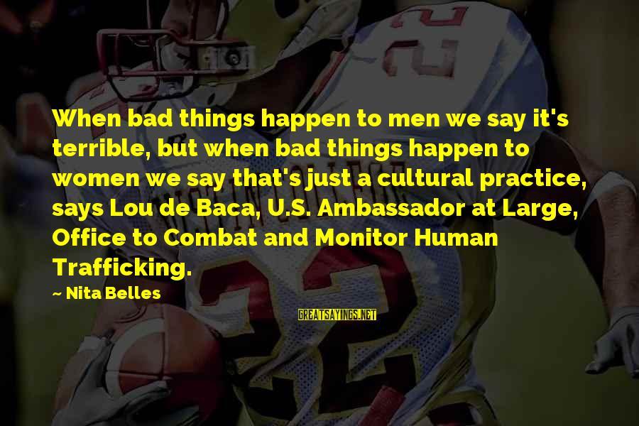 We'de Sayings By Nita Belles: When bad things happen to men we say it's terrible, but when bad things happen