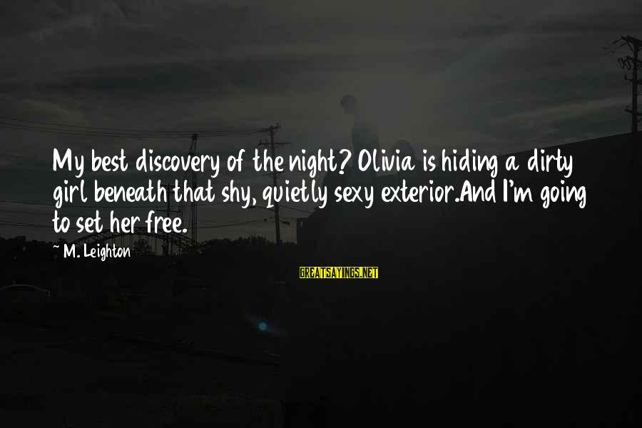 Welcome August Sayings By M. Leighton: My best discovery of the night? Olivia is hiding a dirty girl beneath that shy,