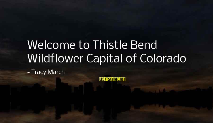 Welcome March Sayings By Tracy March: Welcome to Thistle Bend Wildflower Capital of Colorado