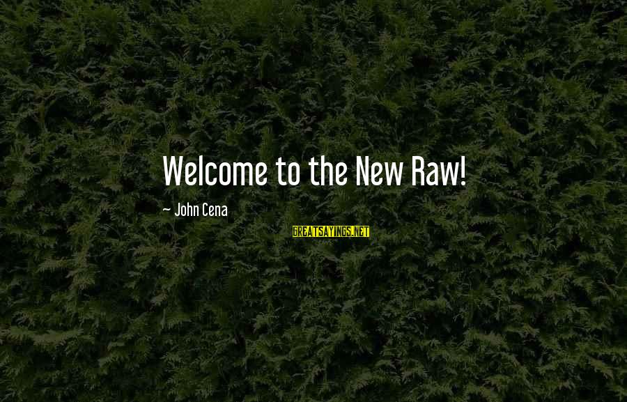 Welcome To Sayings By John Cena: Welcome to the New Raw!
