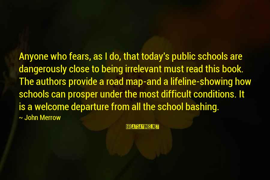Welcome To Sayings By John Merrow: Anyone who fears, as I do, that today's public schools are dangerously close to being