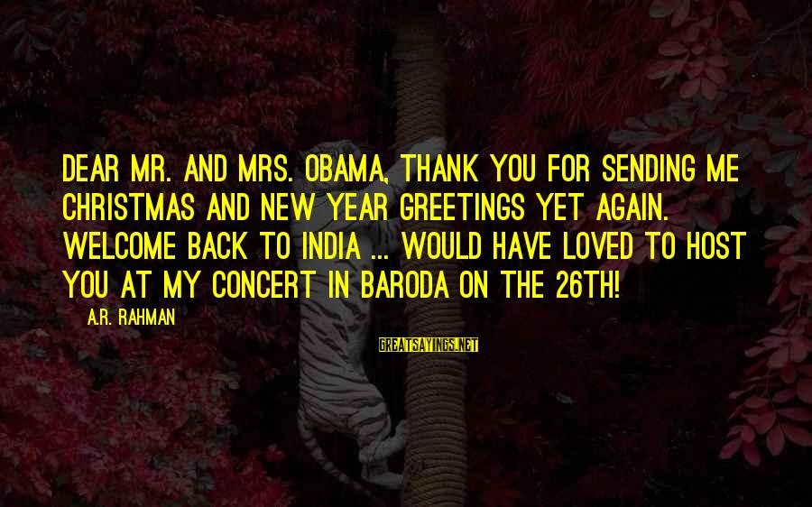 Welcome To The New Me Sayings By A.R. Rahman: Dear Mr. and Mrs. Obama, Thank you for sending me Christmas and New Year greetings