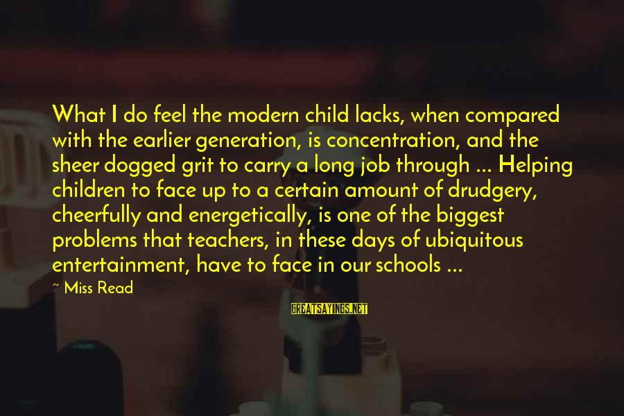 We'll Miss You Teacher Sayings By Miss Read: What I do feel the modern child lacks, when compared with the earlier generation, is