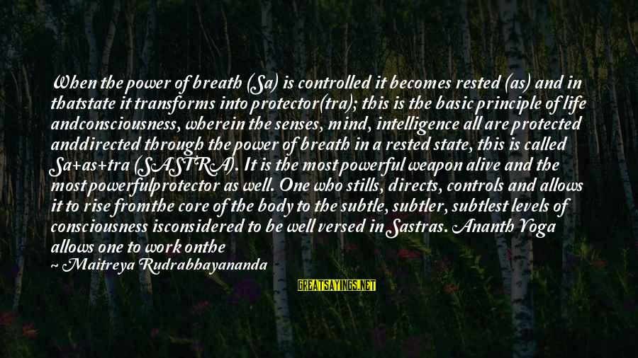 Well Protected Sayings By Maitreya Rudrabhayananda: When the power of breath (Sa) is controlled it becomes rested (as) and in thatstate