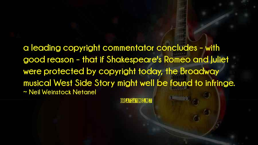 Well Protected Sayings By Neil Weinstock Netanel: a leading copyright commentator concludes - with good reason - that if Shakespeare's Romeo and