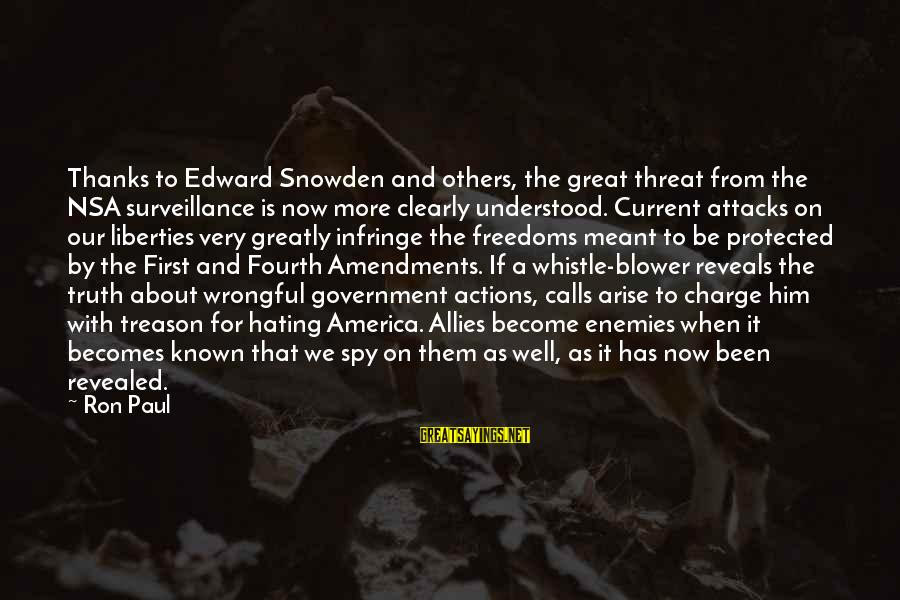 Well Protected Sayings By Ron Paul: Thanks to Edward Snowden and others, the great threat from the NSA surveillance is now