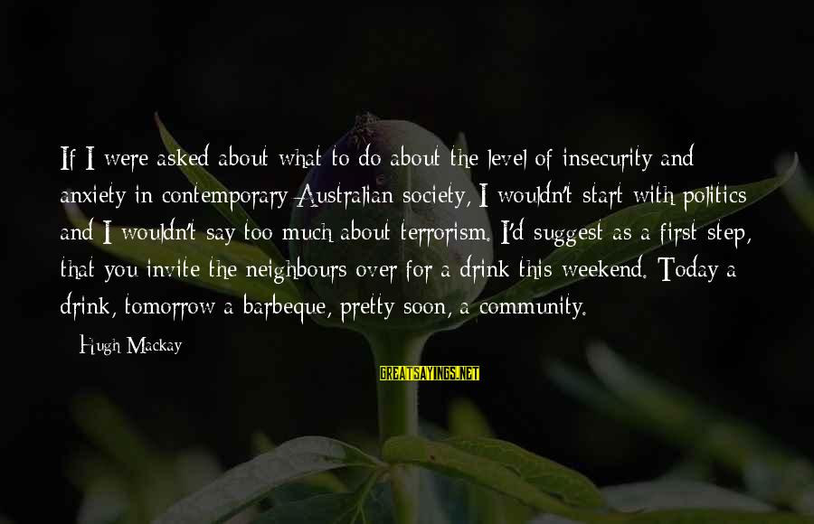 What Are Australian Sayings By Hugh Mackay: If I were asked about what to do about the level of insecurity and anxiety