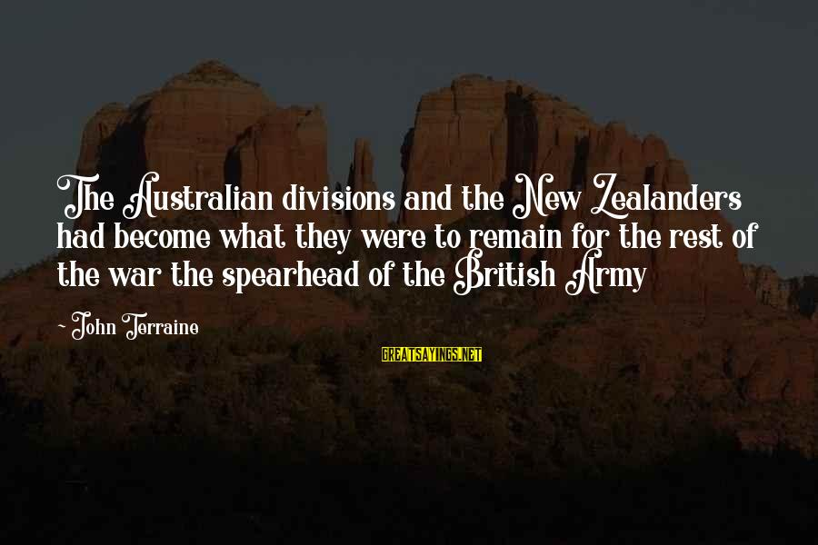 What Are Australian Sayings By John Terraine: The Australian divisions and the New Zealanders had become what they were to remain for