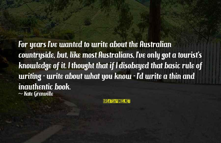 What Are Australian Sayings By Kate Grenville: For years I've wanted to write about the Australian countryside, but, like most Australians, I've