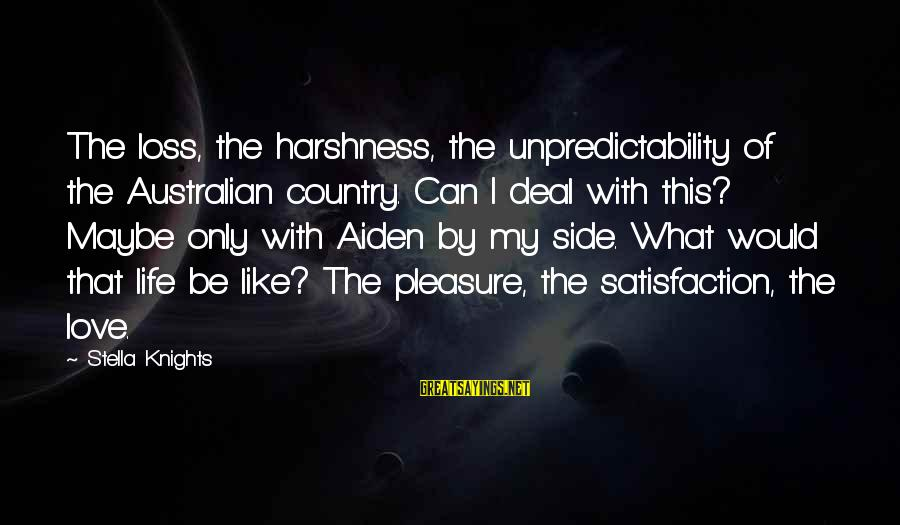 What Are Australian Sayings By Stella Knights: The loss, the harshness, the unpredictability of the Australian country. Can I deal with this?