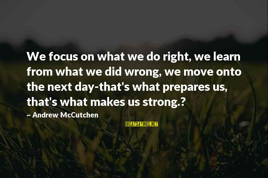 What Did We Learn Sayings By Andrew McCutchen: We focus on what we do right, we learn from what we did wrong, we