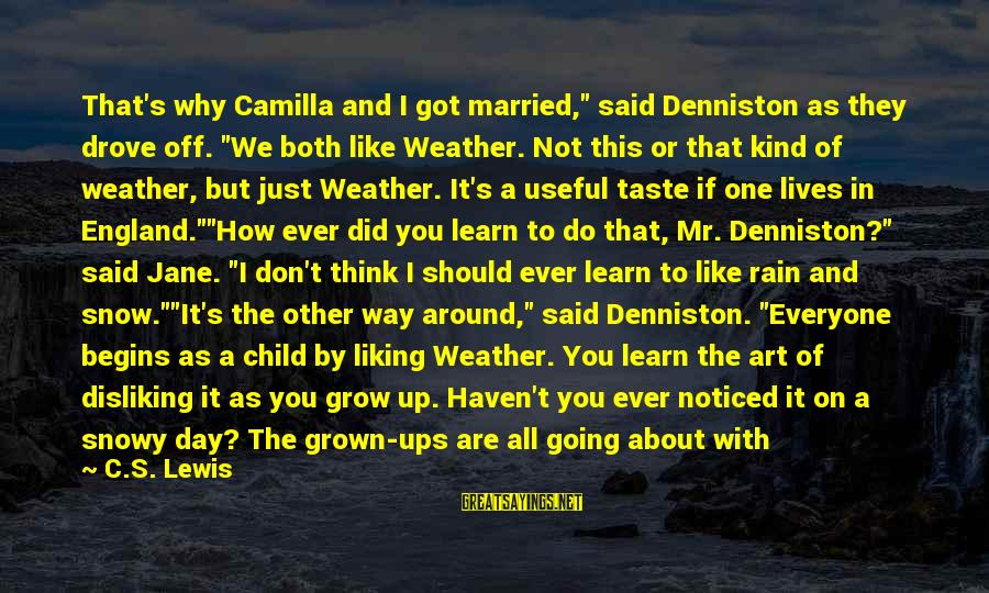"""What Did We Learn Sayings By C.S. Lewis: That's why Camilla and I got married,"""" said Denniston as they drove off. """"We both"""