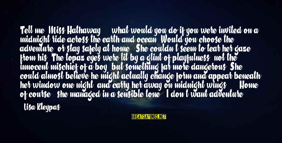 What Do You Want Me To Do Sayings By Lisa Kleypas: Tell me, Miss Hathaway ... what would you do if you were invited on a