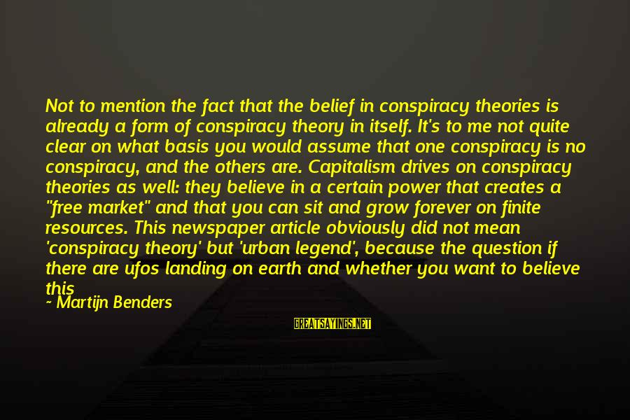 What Do You Want Me To Do Sayings By Martijn Benders: Not to mention the fact that the belief in conspiracy theories is already a form