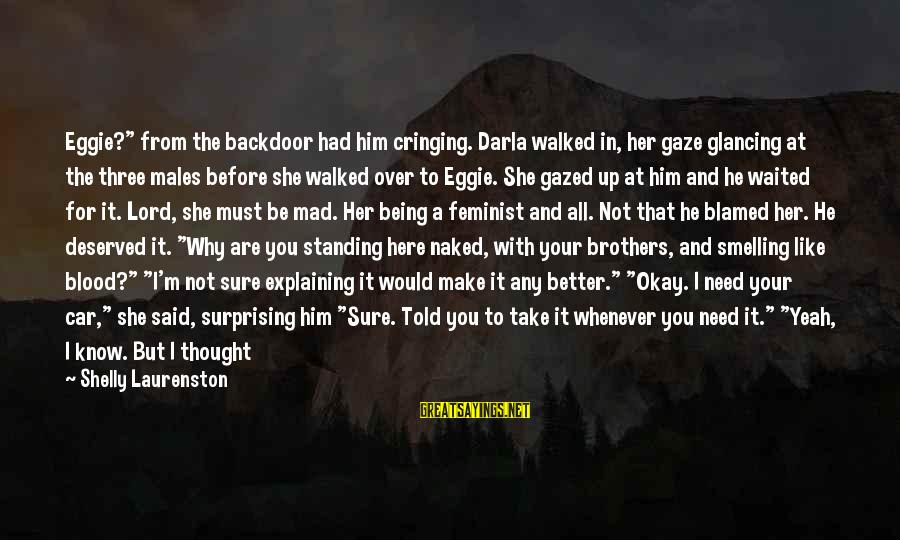"""What If I Like You Sayings By Shelly Laurenston: Eggie?"""" from the backdoor had him cringing. Darla walked in, her gaze glancing at the"""