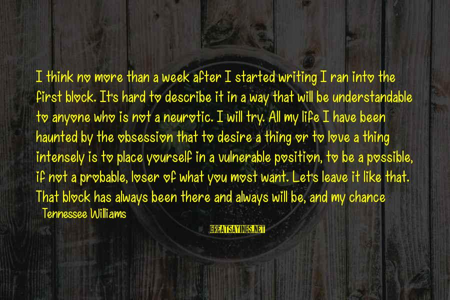 What If I Like You Sayings By Tennessee Williams: I think no more than a week after I started writing I ran into the
