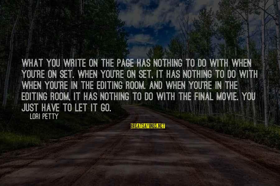 What If Movie Best Sayings By Lori Petty: What you write on the page has nothing to do with when you're on set.