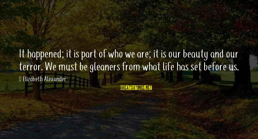 What Is Beauty Sayings By Elizabeth Alexander: It happened; it is part of who we are; it is our beauty and our
