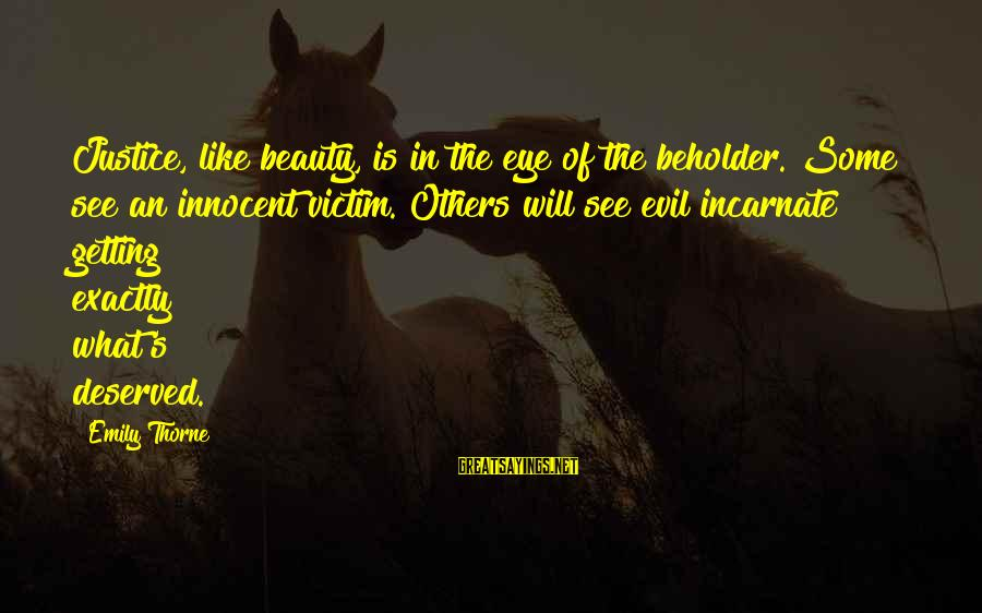 What Is Beauty Sayings By Emily Thorne: Justice, like beauty, is in the eye of the beholder. Some see an innocent victim.
