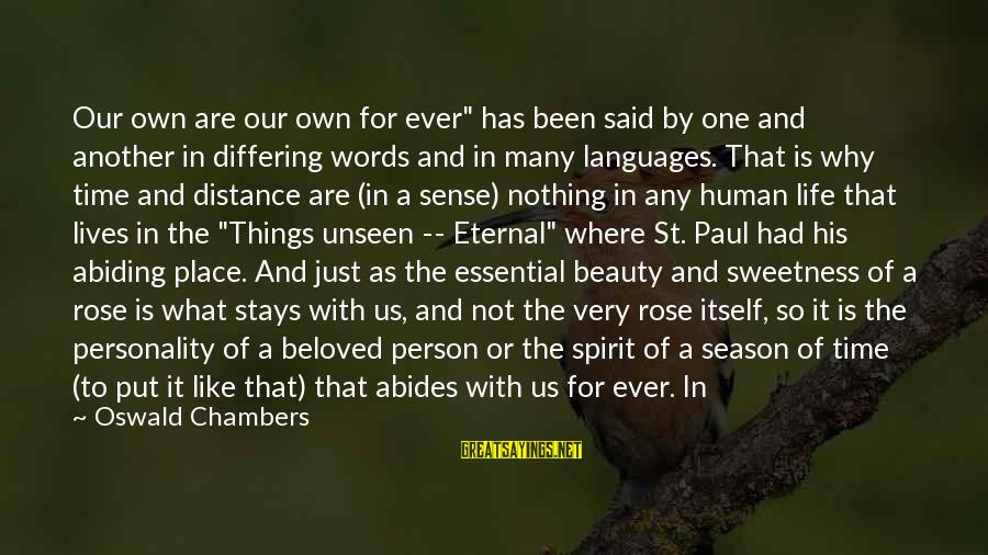 """What Is Beauty Sayings By Oswald Chambers: Our own are our own for ever"""" has been said by one and another in"""