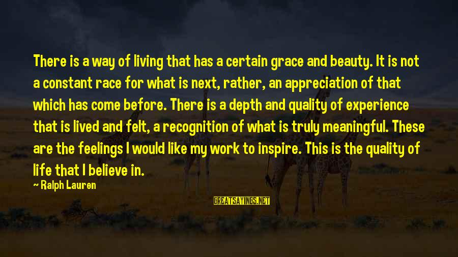 What Is Beauty Sayings By Ralph Lauren: There is a way of living that has a certain grace and beauty. It is