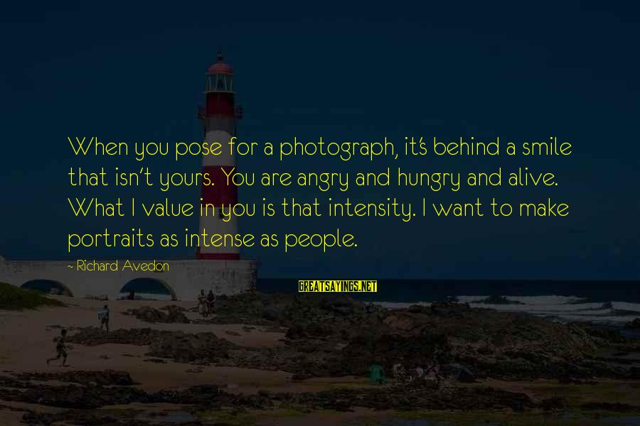 What Is Yours Sayings By Richard Avedon: When you pose for a photograph, it's behind a smile that isn't yours. You are