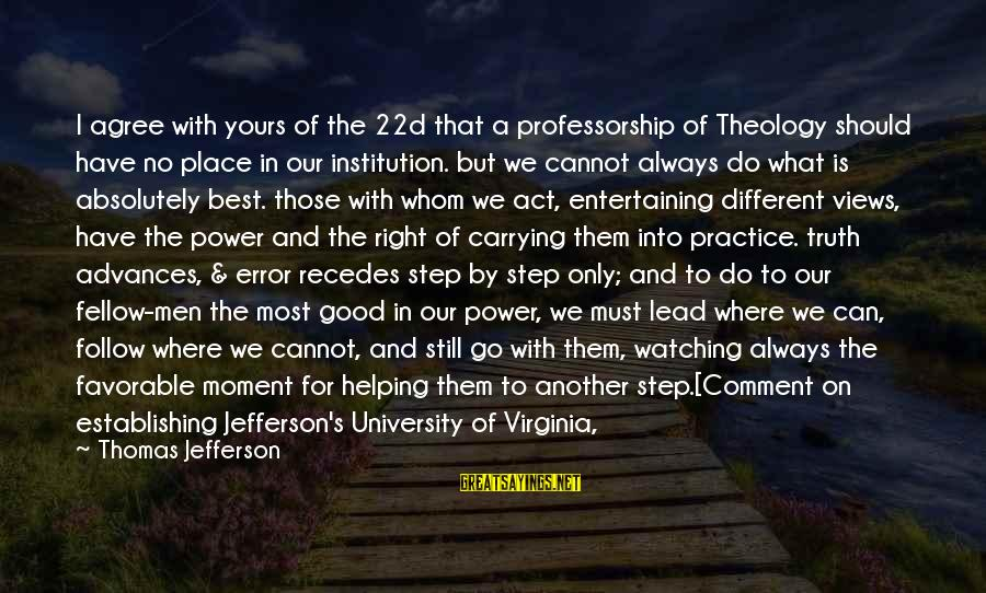 What Is Yours Sayings By Thomas Jefferson: I agree with yours of the 22d that a professorship of Theology should have no