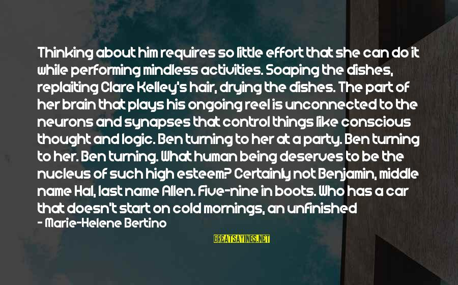 What She Deserves Sayings By Marie-Helene Bertino: Thinking about him requires so little effort that she can do it while performing mindless